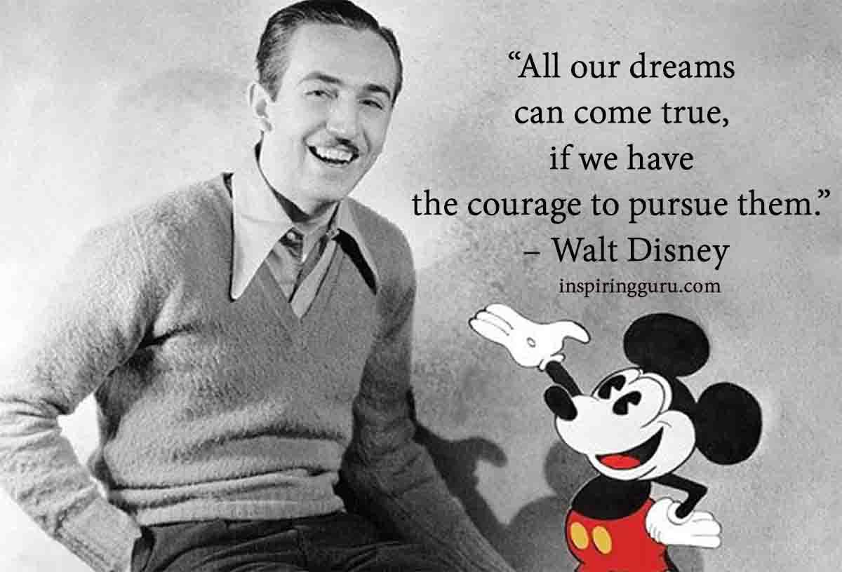 Dream can comes true- Walt desney